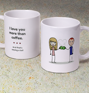 LoveCoups.com | I Love You More Than Coffee - Personalized 11 oz. Premium Mug - $16.95